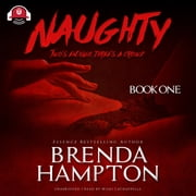 Naughty - Two's Enough, Three's a Crowd audiobook by Brenda Hampton, Buck 50 Productions
