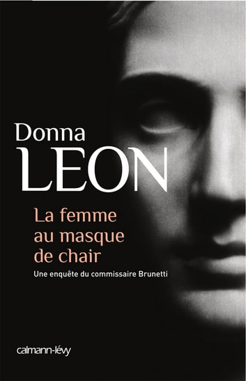 La Femme au masque de chair ebook by Donna Leon