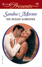 The Sicilian Surrender ebook by Sandra Marton