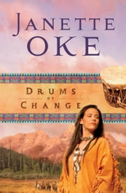Drums of Change (Women of the West Book #12) ebook by Janette Oke