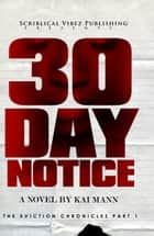 30 Day Notice ebook by Kai Mann
