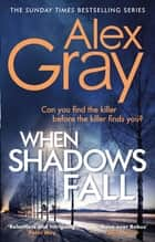 When Shadows Fall - Book 17 in the Sunday Times bestselling crime series ebook by