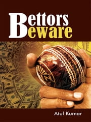 Bettors Beware ebook by Atul Kumar