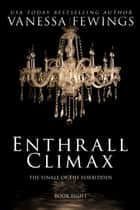Enthrall Climax ebook by Vanessa Fewings