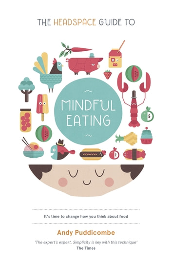 The Headspace Guide to... Mindful Eating ebook by Andy Puddicombe