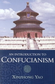 An Introduction to Confucianism ebook by Xinzhong Yao