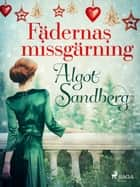 Fädernas missgärning eBook by Algot Sandberg