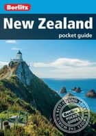 Berlitz Pocket Guide New Zealand (Travel Guide eBook) ebook by Berlitz