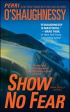 Show No Fear - A Nina Reilly Novel ebook by Perri O'Shaughnessy