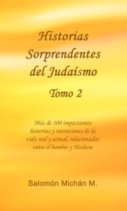Historias sorprendentes del Judaísmo Tomo 2 ebook by Salomon Michan Sr