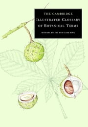 The Cambridge Illustrated Glossary of Botanical Terms ebook by Michael Hickey,Clive King