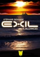 Exil, ép. 5 : Alliances ebook by Stéphane Desienne