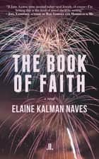 The Book of Faith ebook by Elaine Kalman Naves