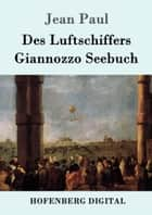 Des Luftschiffers Giannozzo Seebuch ebook by Jean Paul