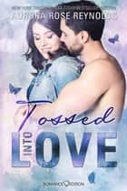 Tossed Into Love ebook by