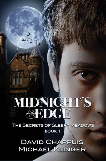 Midnight's Edge: The Secrets of Sleepy Meadows ebook by David Chappuis,Michael Klinger