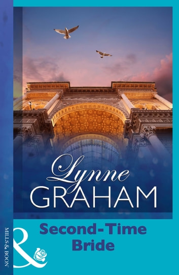 Second-Time Bride (Mills & Boon Vintage 90s Modern) ebook by Lynne Graham