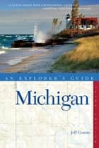 Explorer's Guide Michigan ebook by Jeff Counts