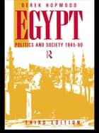 Egypt 1945-1990 ebook by Derek Hopwood