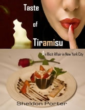 Taste of Tiramisu: An Illicit Affair in New York City ebook by Sheldon Porter
