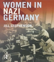 Women in Nazi Germany ebook by Jill Stephenson