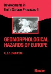 Geomorphological Hazards of Europe ebook by Embleton, C.