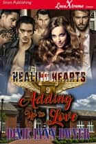 Healing Hearts 9: Adding up to Love ebook by Dixie Lynn Dwyer