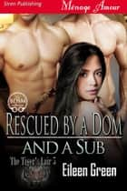 Rescued by a Dom and a Sub ebook by Eileen Green