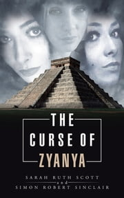 The Curse of Zyanya ebook by Sarah Ruth Scott Simon Robert Sinclair