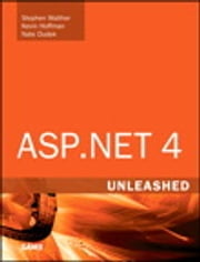 ASP.NET 4 Unleashed ebook by Stephen Walther,Kevin Scott Hoffman,Nate Scott Dudek