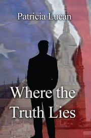Where the Truth Lies ebook by Patricia Lucan