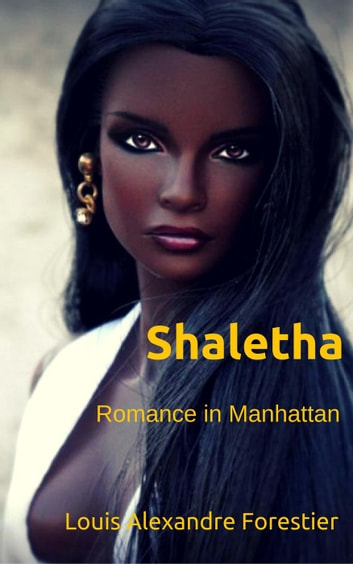 Shaletha-Romance in Manhattan ebook by Louis Alexandre Forestier