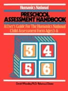 Humanics National Preschool Assessment Handbook ebook by Derek Whordley, Ph.D.