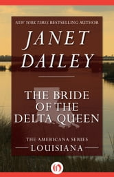 The Bride of the Delta Queen ebook by Janet Dailey