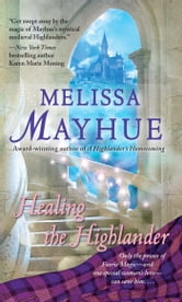 Healing the Highlander ebook by Melissa Mayhue