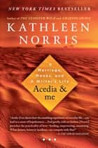 Acedia & me ebook by Kathleen Norris