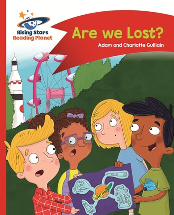 Reading Planet - Are we Lost? - Red B: Comet Street Kids ebook by Adam Guillain,Charlotte Guillain