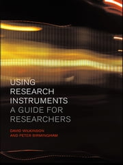 Using Research Instruments - A Guide for Researchers ebook by Peter Birmingham,David Wilkinson
