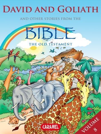 David & Goliath and Other Stories From the Bible - The Old Testament ebook by Joël Muller,The Bible Explained to Children
