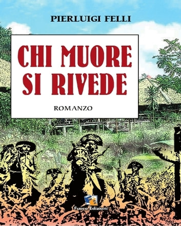 Chi muore si rivede - Romanzo di avventura ebook by Pierluigi Felli