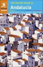 The Rough Guide to Andalucia ebook by Geoff Garvey, Mark Ellingham, Rough Guides