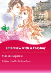 INTERVIEW WITH A PLAYBOY - Harlequin Comics ebook by Kathryn Ross,MAOKO NAGASAKI