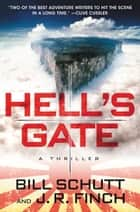 Hell's Gate - A Thriller ebook by Bill Schutt, J. R. Finch
