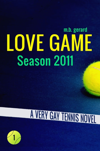 Love Game: Season 2011 ebook by M.B. Gerard