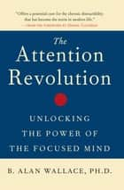 The Attention Revolution ebook by B. Alan Wallace,Daniel Goleman