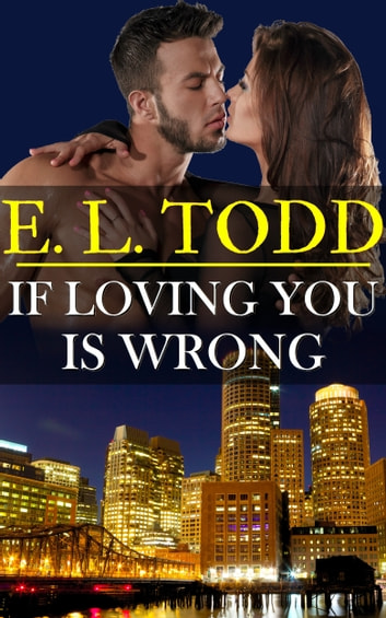 If Loving You Is Wrong Forever And Ever 2 Ebook Di E L Todd