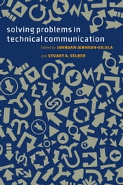 Solving Problems in Technical Communication ebook by Johndan Johnson-Eilola,Stuart A. Selber