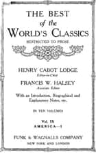 The Best Of The World's Classics (Restricted To Prose) Volume IX - Greece: 484 B.C.-200 A.D. (Mobi Classics) ebook by Henry Cabot Lodge (Editor)
