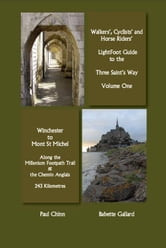Lightfoot Guide to the Three Saints Way - Winchester to Mont Saint Michel ebook by Gallard, Babette
