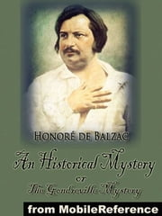 An Historical Mystery Or The Gondreville Mystery (Mobi Classics) ebook by Honore de Balzac,Katharine Prescott Wormeley (Translator)